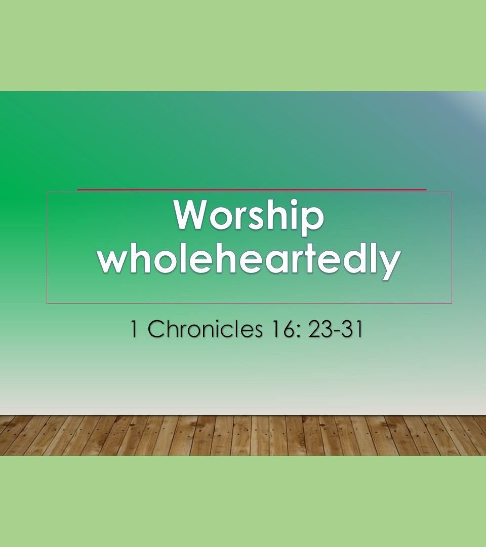 Worship Wholeheartedly