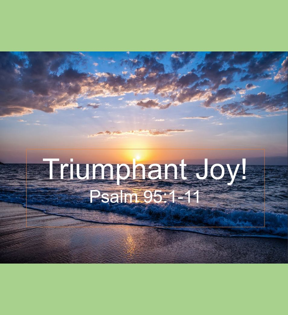 Triumphant Joy!