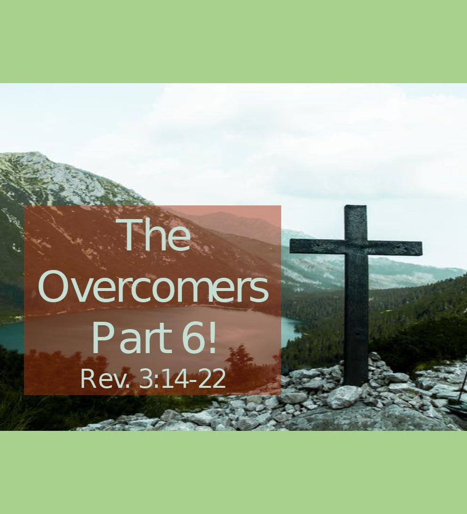 Overcomers – Part 6