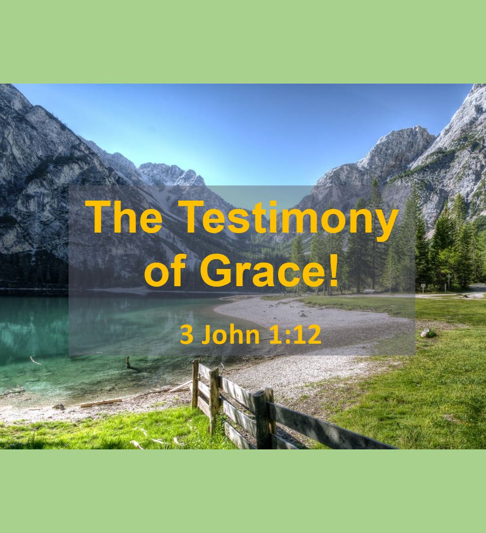 The Testimony of Grace!