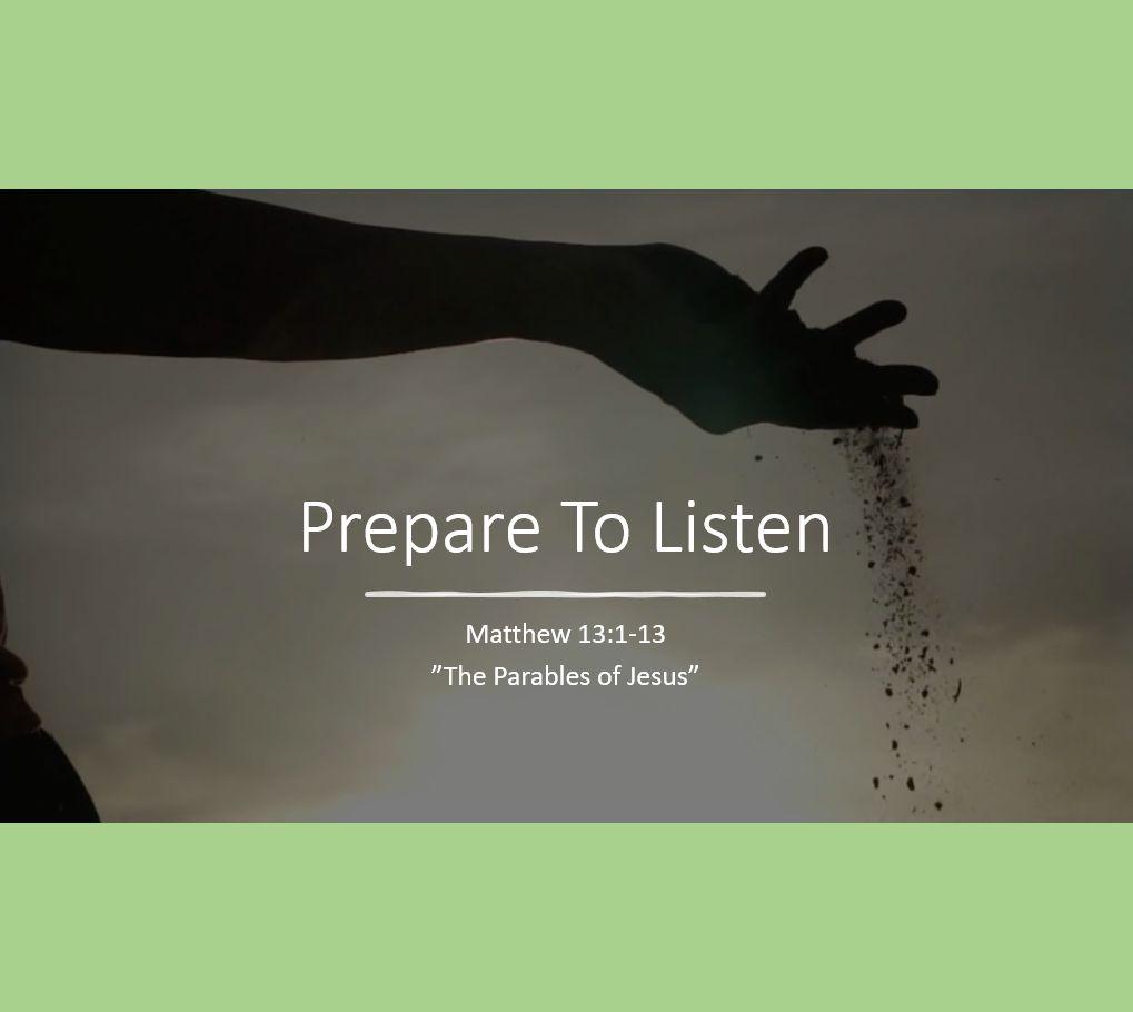 Prepare to Listen