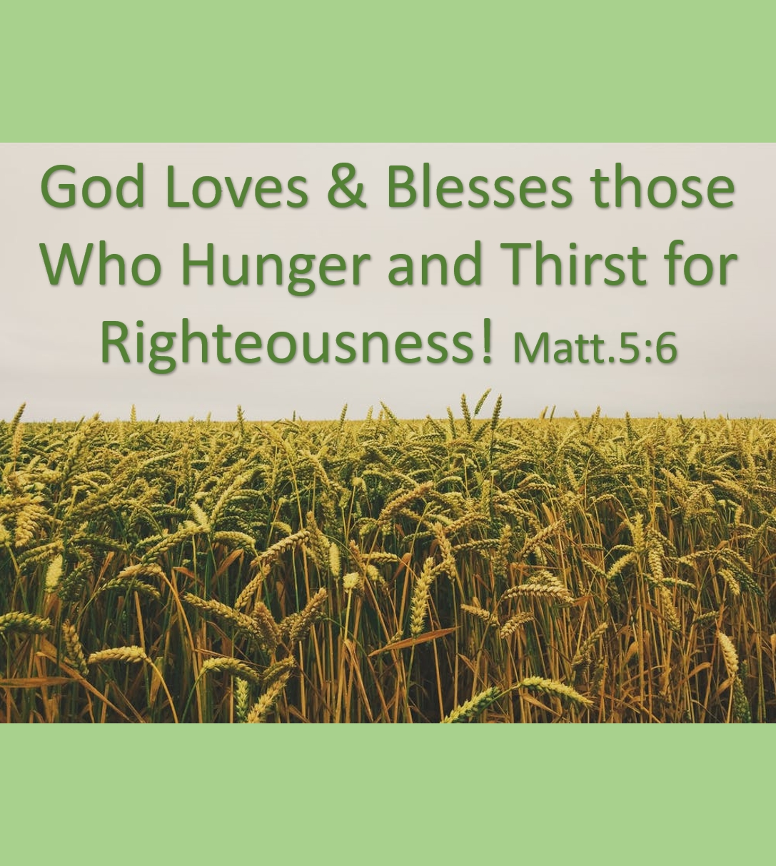 God Loves and Blesses Those Who Thirst and Hunger for Righteousness
