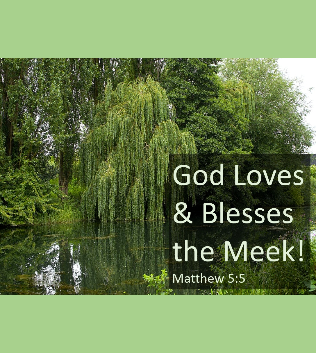 God Loves and Blesses the Meek